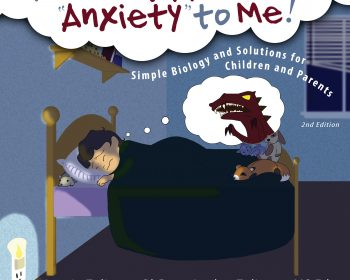 Please Explain Anxiety to Me by Laurie Zelinger, PhD